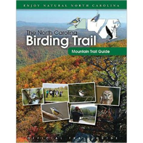 the north carolina birding trail mountain trail guide