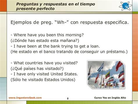 preguntas en presente perfecto con respuesta 2 3 presente perfecto usos y ejemplos en oraciones