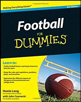 Pdf Football Dummies Howie by Football For Dummies Howie Czarnecki