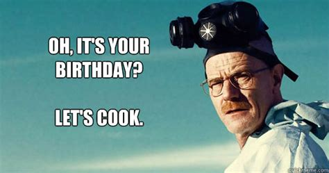 Breaking Bad Happy Birthday Meme - did breaking bad increase the number of meth labs ar15 com