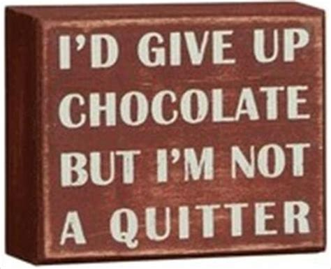 chocolate quotes dump a day