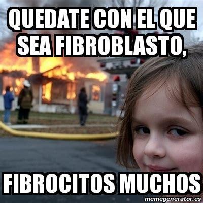 Disaster Girl Meme Generator - meme disaster girl quedate con el que sea fibroblasto