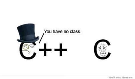 C Programming Meme - c like a sir weknowmemes