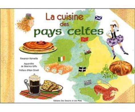 fnac livres cuisine la cuisine des pays celtes cartonn 233 riwanon kervella