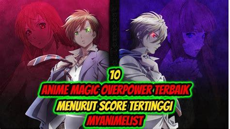 anime magic overpower terbaik  rating tinggi