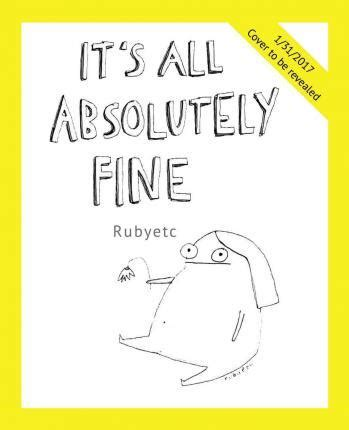 libro its all absolutely fine it s all absolutely fine ruby elliot 9781449480424