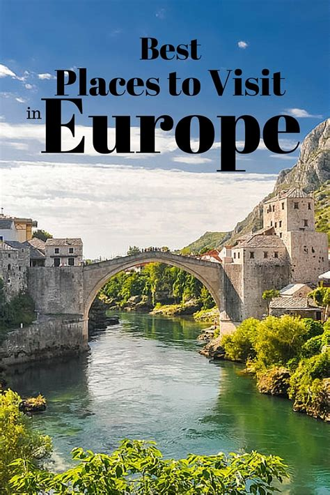 European Get Away 10 Cities You Should Visit In Europe by 100 Places To See In Europe Before You Die Part 10