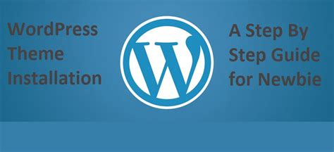 wordpress theme quickstep installing wordpress theme step by step guide