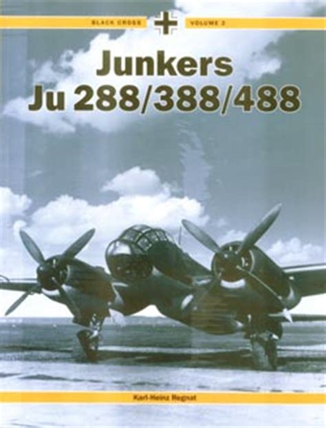 Black Cross Volume I Junkers 188 junkers ju 288 388 488
