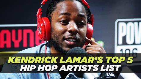 kendrick lamar s top 5 hip hop artists dead or alive
