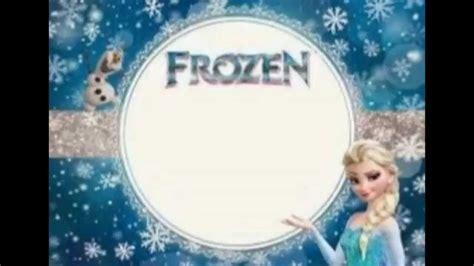 imagenes de feliz cumpleaños hermana frozen invitaciones de cumplea 241 os de frozen youtube
