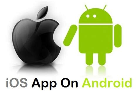 run ios apps on android 2 ways to run any ios app on your android device right now