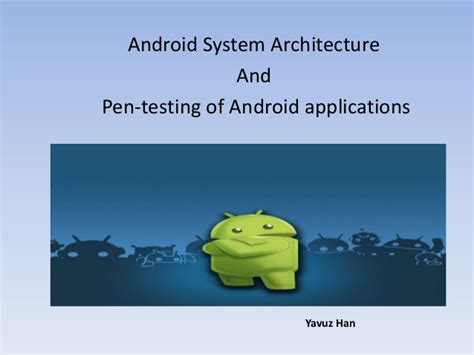 android pentesting android system architecture and pen testing of android applications