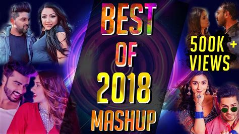 best song ever party mashup lyrics youtube best of 2018 mashup dj alvee bollywood dance mashup