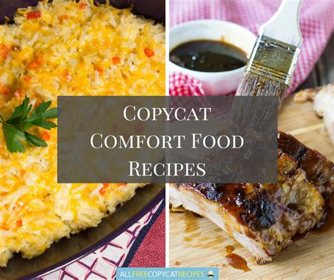 22 copycat comfort food recipes allfreecopycatrecipes