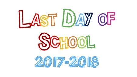 Questrom School Of Business Mba Last Day To Drop by Last Day Of School New Elementary