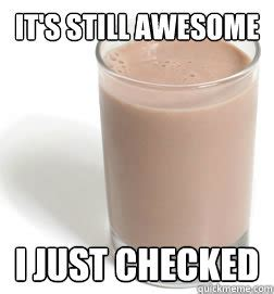 Chocolate Milk Meme - saying awesome meaning awesome being awesome customer