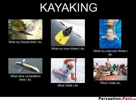 Kayaking Memes - 24 things only kayakers will understand mpora