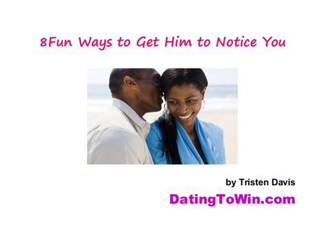 Flirting Tips To Make Him Notice You by 8 Ways To Get Him To Notice You