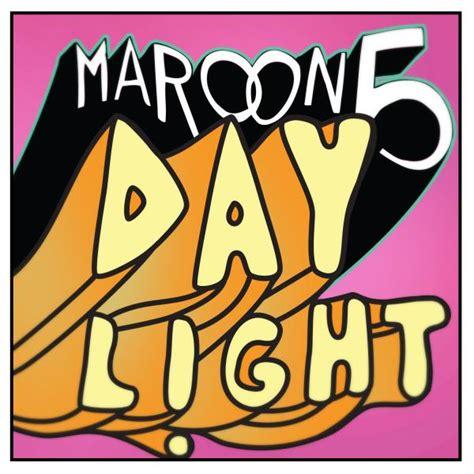 daylight testo significato delle canzoni daylight maroon 5 il