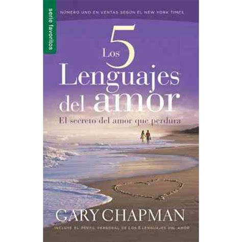 los 5 lenguajes del los 5 lenguajes del amor the five love languages el secreto del amor que perdura the secret