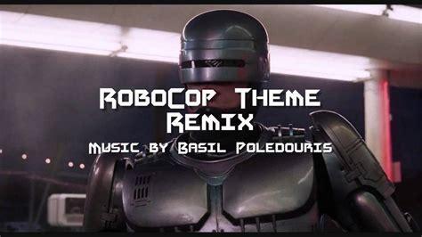 theme music robocop robocop theme remix youtube