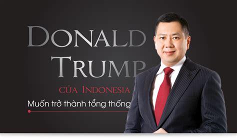 donald trump indonesia donald trump của indonesia muốn trở th 224 nh tổng thống