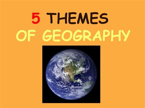 themes of geography powerpoint presentations 5 themesofgeography ppt