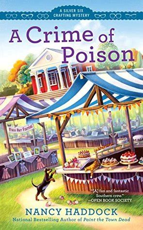 a crime of poison a silver six mystery books a crime of poison by nancy haddock