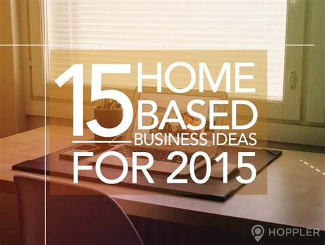 Easy Small Home Business Ideas 15 Home Based Business Ideas For 2015