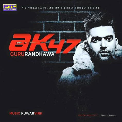 song by djpunjab ak 47 guru randhawa album djraag