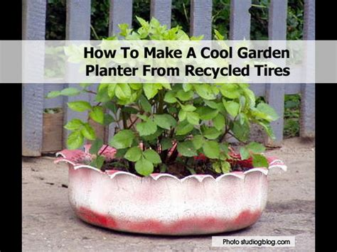 How To Make Tire Planters by How To Make A Cool Garden Planter From Recycled Tires