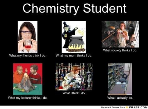 Funny Organic Chemistry Memes - chemistry student if i wasn t worried about my stuff