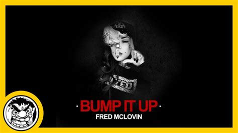 Starting To Bump Again by Fred Mclovin Bump It Up Original Mix