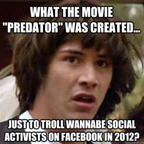Sexual Predator Meme - conspiracy keanu memes quickmeme