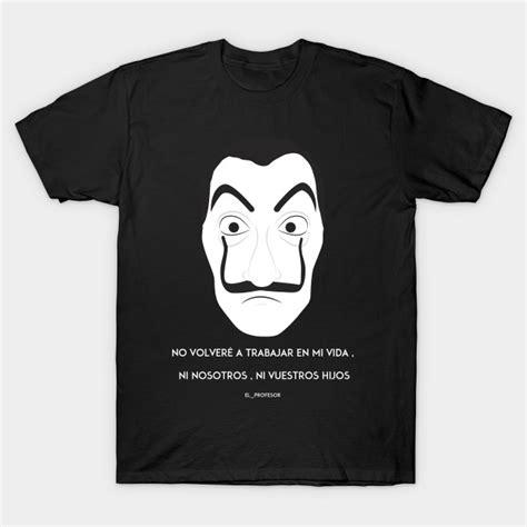 Gasa Tshirt la casa de papel la casa de papel t shirt teepublic