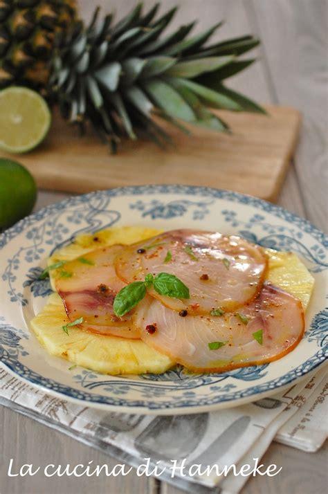 come si cucina il pesce spada a fette carpaccio di pesce spada affumicato e ananas al lime la
