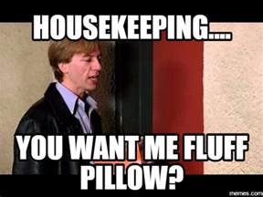 Housekeeper Meme - home memes com