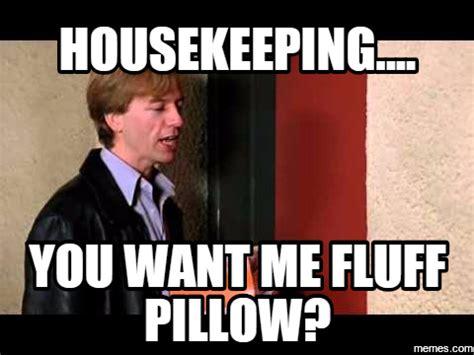 Housekeeping Meme - home memes com