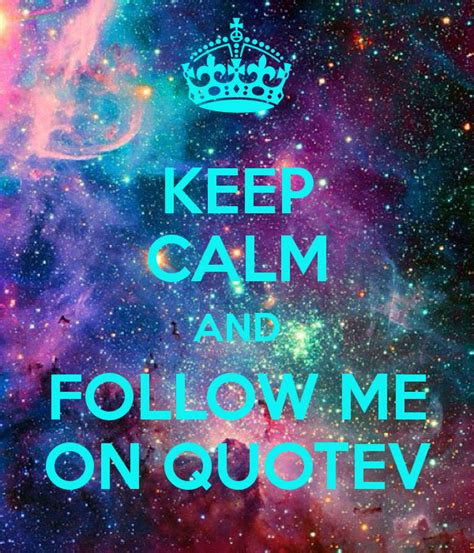 quotev layout codes keep calm and follow me on quotev poster rianna keep