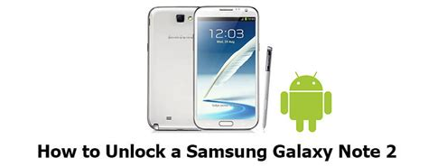 unlock pattern note 2 how to unlock samsung galaxy note 2 for international note