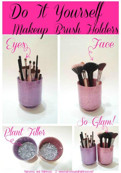 diy makeup brush holders hairspray and highheels