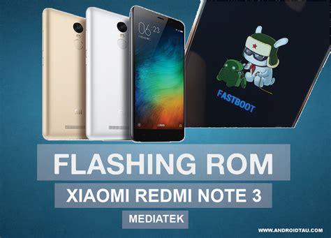 tutorial flashing xiaomi redmi note 3g cara flashing rom xiaomi redmi note 3 versi mediatek