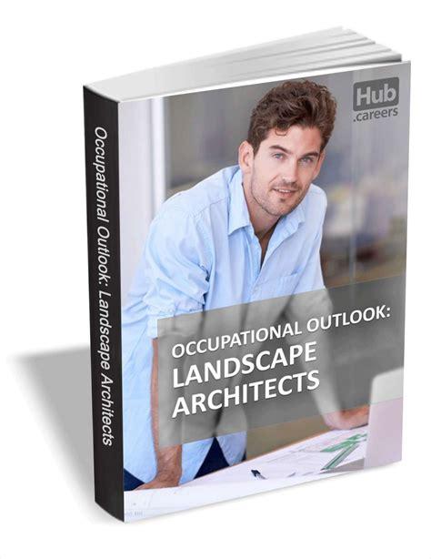 Landscape Architect Career Outlook Landscape Architects Occupational Outlook Free Hub