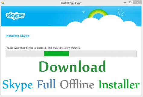 free download skype full version for windows 7 download skype 6 9 32 106 final full offline installer