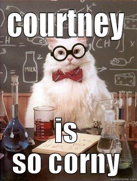 Corny Memes - corny courtney quickmeme