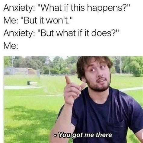 Anxiety Meme - dopl3r com memes anxiety what if this happens me but