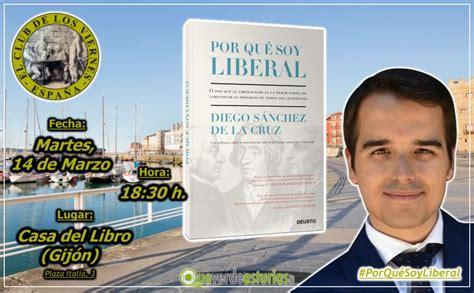 libro por qu soy liberal presentaci 243 n del libro quot por qu 233 soy liberal quot otros eventos en gij 243 n xix 243 n asturias