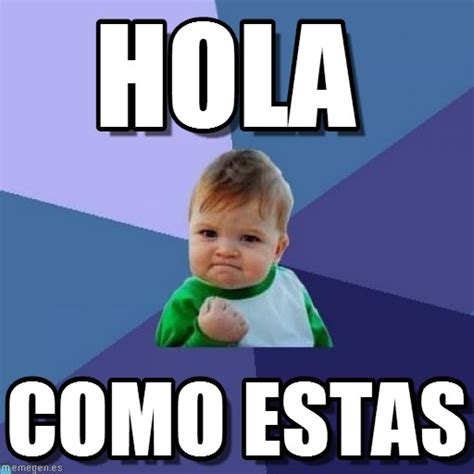 Memes De Hola - memes de hola 28 images meme de hola pinche putita te
