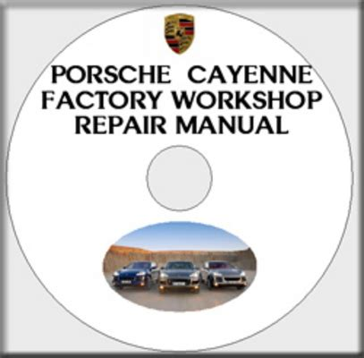 free download parts manuals 2009 porsche cayenne user handbook porsche cayenne 2003 2004 2005 2006 2007 2008 service repair factor